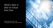 Db2 Tech Talk: What's New in Db2 on Cloud, Part One