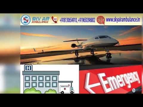 Book Sky Air Ambulance from Guwahati with Hi-class Medical Assistance