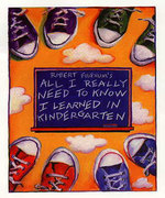 'All I Really Need To Know I Learned In Kindergarten' (the musical)