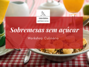 Workshop culinário - Sobremesas sem açúcar