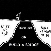 Leap of Faith or Build A Bridge