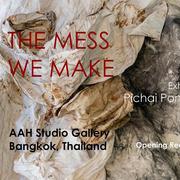 """นิทรรศการ """"The Mess We Make"""""""
