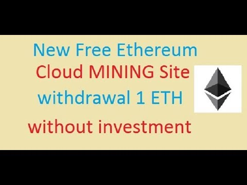 New Free Ethereum Cloud MINING Site 2019 Earn 1 Ethereum Free