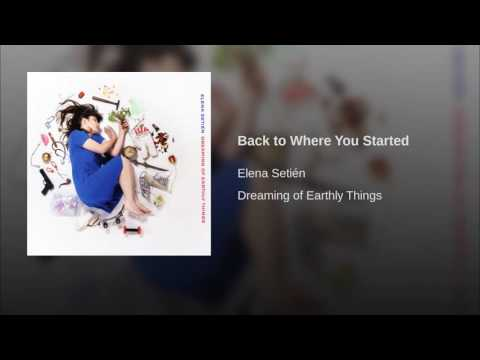 Elena Setién - Back To Where You Started