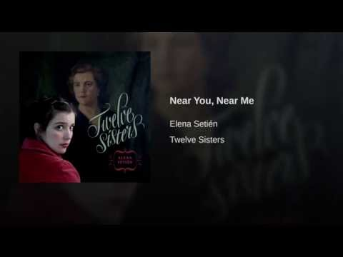 Elena Setién -Near You, Near Me