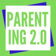 Parenting 2.0 Workshop - Starting February 2019