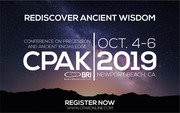 25th Annual CPAK 2019 - Conference on Prescession and Ancient Knowledge - NEWPORT BEACH, CALIFORNIA USA