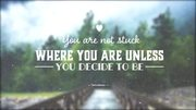 You-are-not-stuck-where-you-are-unless-you-decide-to-be.-»-Wayne-W-Dyer-550x309