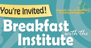 Breakfast with the Institute-Social Media Safety!