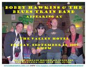 Bobby Hawkins & The Blues Train Appearing @ The Valley Hotel!