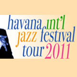 Havana International Jazz Festival Tour 2011 (CUBA)