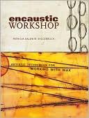 """Pick & Choose"" Encaustic Mini-Workshops"