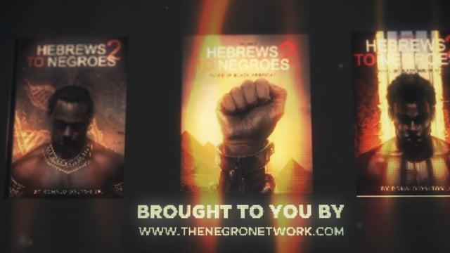 HEBREWS TO NEGROES: WAKE UP BLACK AMERICA - THE MOVIE
