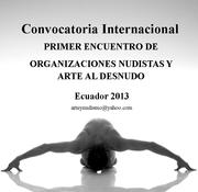 Convocatoria Internacional PRIMER ENCUENTRO DE ORGANIZACIONES NUDISTAS Y ARTE AL DESNUDO Ecuador 2013