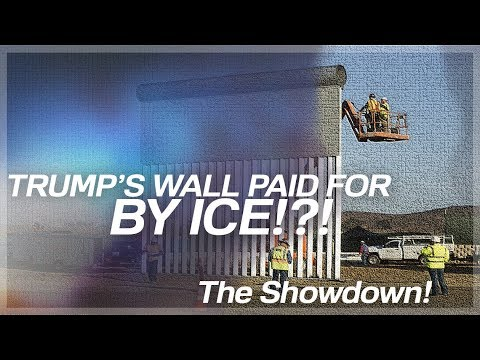 Trump's Wall Paid For by ICE? The Final Showdown!