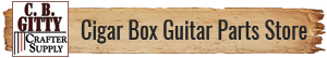 Cigar Box Guitar Parts Store