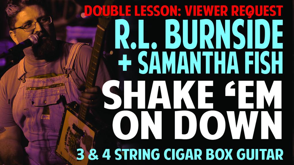 Samantha Fish RL Burnside song Shake em On Down with Cigar