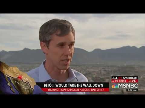 Beto O'Rourke: TEAR EXISTING WALL DOWN! COMPLETE OPEN BORDER - Wants To Knock Down Existing Border Wall