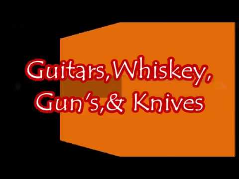 Guitars ,Whiskey,Gun's& Knives         A. D. Eker 2019