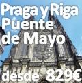 Praga y Riga Puente de Mayo 2012