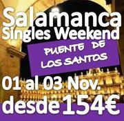 + de 150 Singles Apuntados :: Fin de Semana de Fiesta en Salamanca :: Puente de todos los santos :: Noviembre 2013 :: desde 154€