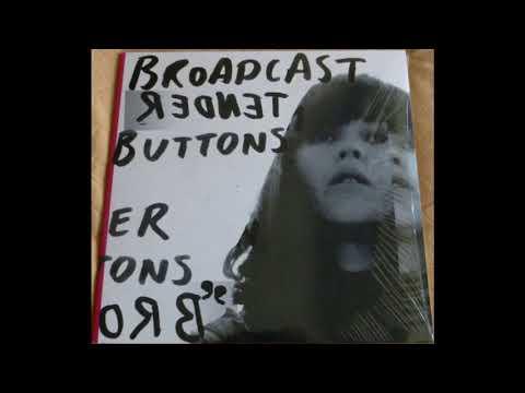 Broadcast  - Tender Buttons 2005 (Full Vinyl 2015) UK