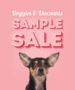 Doggies & Discounts Sample Sale Powered by Stylemined.com