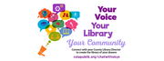 Your Voice, Your Library, Your Community