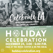58th Annual FREE L.A. County Holiday Celebration
