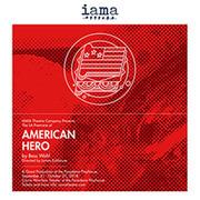 American Hero at IAMA Theatre