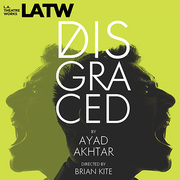Disgraced at LA Theatre Works