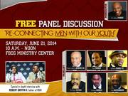 """FREE PANEL DISCUSSION """"Re-Connecting Men With Our Youth"""" !!!"""