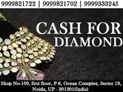 Cash For Diamond in Delhi