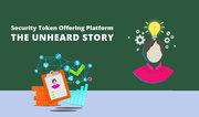 Security-Token-Offering-Platform-–-The-Unheard-Story (1)