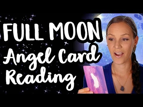 Full Moon Angel Card Reading for the week!  [February 17-23 2019]