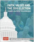 Faith, Values and the 2016 Election: Reflection Guide for Voters