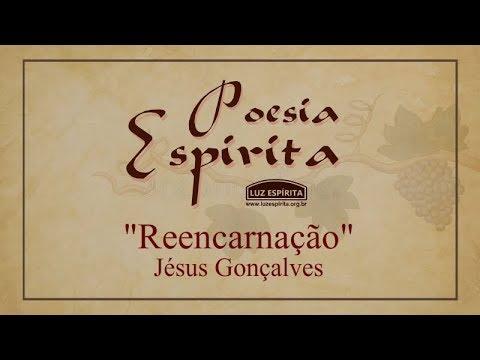 """Série Poesia Espírita - """"Reencarnação"""" do Espírito Jésus Gonçalves"""