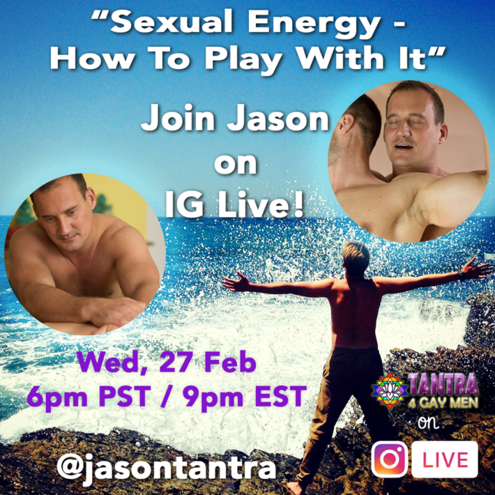 Sexual Energy - How to Play with It - Live on Instagram with Jason Tantra