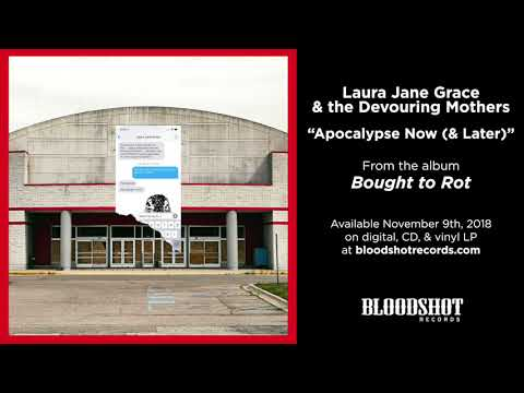 Laura Jane Grace & The Devouring Mothers  - Apocalypse Now (& Later)