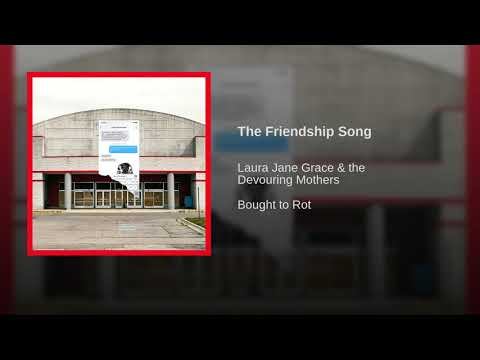 Laura Jane Grace & The Devouring Mothers - The Friendship Song