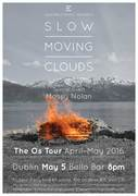 Slow Moving Clouds :: The Os Tour :: Bello Bar, Dublin