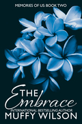 The Embrace: Memories of Us Series ~ Book Two