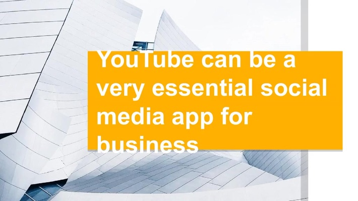 YouTube can be a very essential social media app for business