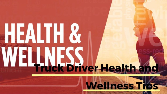 Truck Driver Health And Wellness Tips