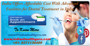 India Offers Affordable Cost with Advanced Facilities for Dental Treatment