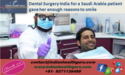 Dental Surgery India for a Saudi Arabia patient gave her enough reasons to smile