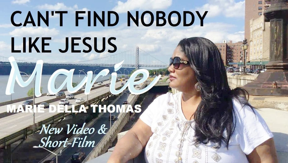 MARIE DELLA THOMAS - CAN'T FIND NOBODY LIKE JESUS SHORT-FILM PROMO
