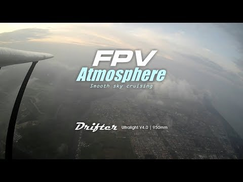 FPV Drifter Ultralight - Atmosphere cruise