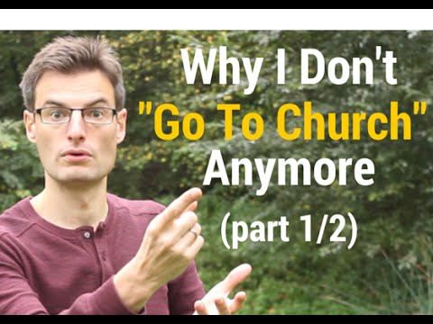 "Why I Don't ""Go To Church"" Anymore (part 1/2)"