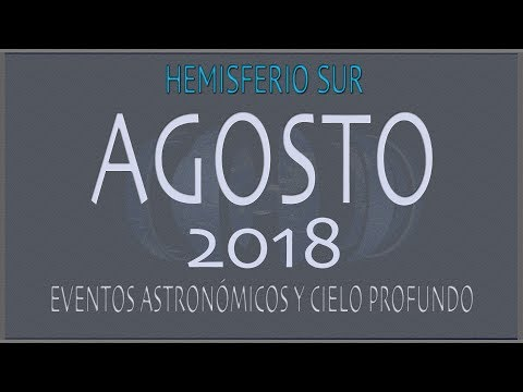 CIELO DE AGOSTO 2018. HEMISFERIO SUR